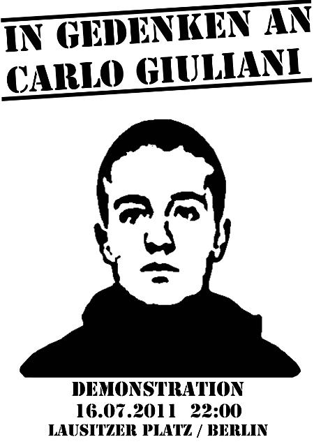 A la mémoire de Carlo Giuliani. Tué par la police lors du contre-sommet de Gênes - 2001 - Manifestation 16 juillet 2011 Berlin